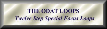 ODAT ~ ONE DAY AT A TIME is a group of Twelve Step Special Focus Loops.  Our  members have access to all the Recovery Group programs and services.