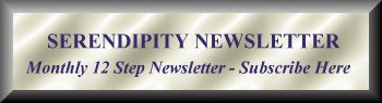 Serendipity is a 12 Step Monthly Newsletter with recovery stories and much more published by The Recovery Group