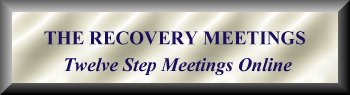Twelve Step Meetings are held each night in our #Recovery Meeting Room on IRC.  The time is 9:30 PM Eastern and you may contact MTGAdm@yahoogroups.com for further information.